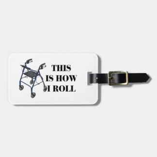 This Is How I Roll Walker Bag Tags