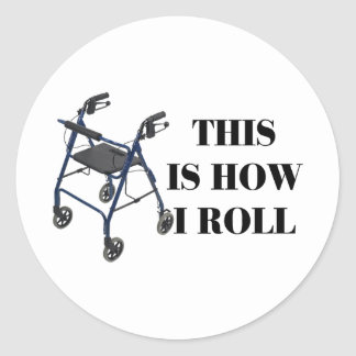 This Is How I Roll Walker Classic Round Sticker