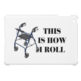 This Is How I Roll Walker Cover For The iPad Mini
