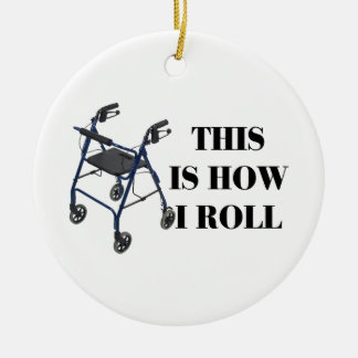 This Is How I Roll Walker Double-Sided Ceramic Round Christmas Ornament