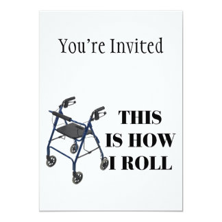 This Is How I Roll Walker 5x7 Paper Invitation Card