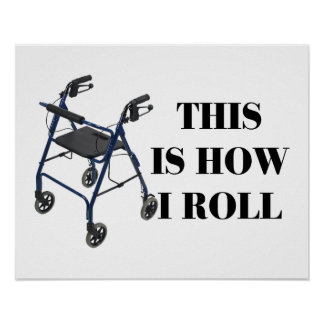 This Is How I Roll Walker Poster