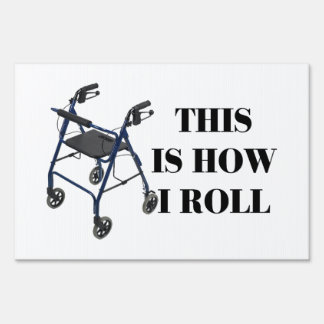 This Is How I Roll Walker Sign