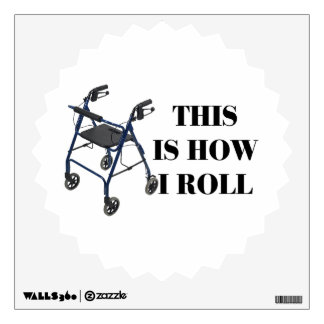 This Is How I Roll Walker Wall Sticker