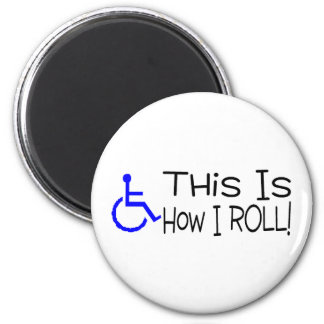 This Is How I Roll Wheelchair 2 Inch Round Magnet