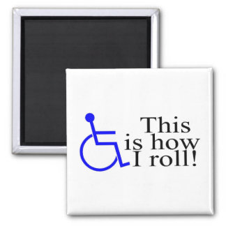 This Is How I Roll Wheelchair 2 Inch Square Magnet