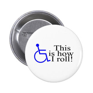 This Is How I Roll Wheelchair Button