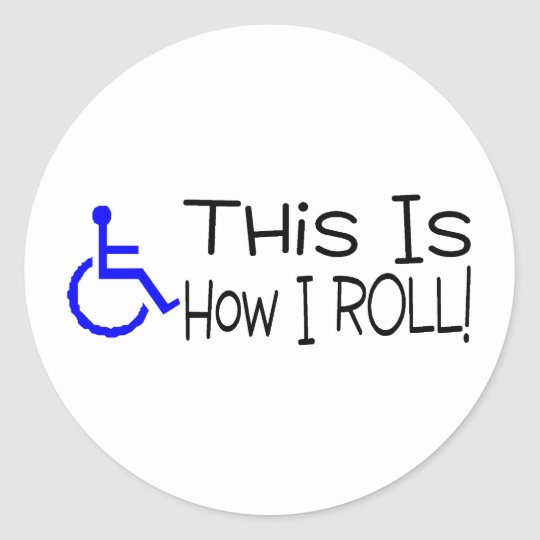 This Is How I Roll Wheelchair Classic Round Sticker