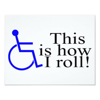 """This Is How I Roll Wheelchair 4.25"""" X 5.5"""" Invitation Card"""