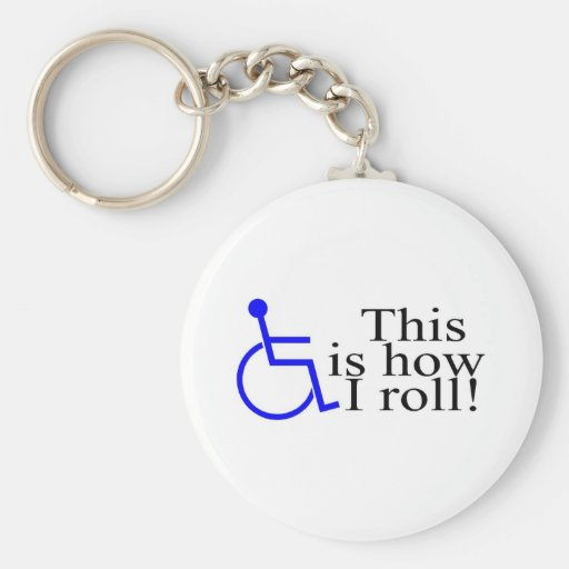 This Is How I Roll Wheelchair Keychain