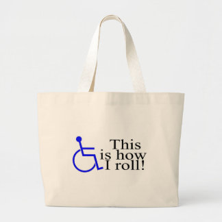 This Is How I Roll Wheelchair Large Tote Bag