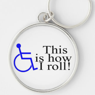 This Is How I Roll Wheelchair Silver-Colored Round Keychain