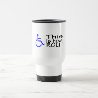 This Is How I Roll Wheelchair Travel Mug