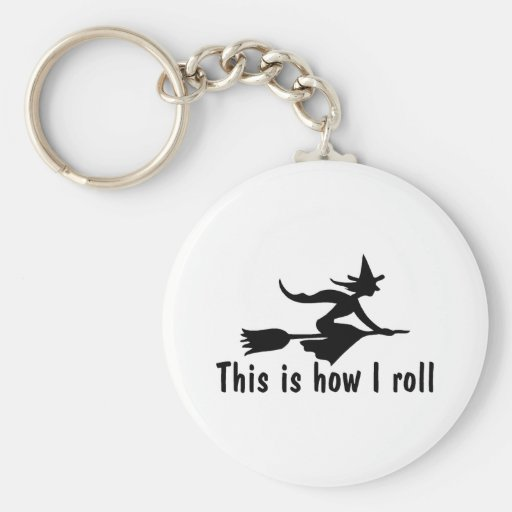 This Is How I Roll Witch Basic Round Button Keychain