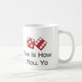 This Is How I Roll Yo Classic White Coffee Mug