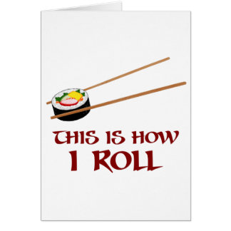 This Is How I Sushi Roll Card