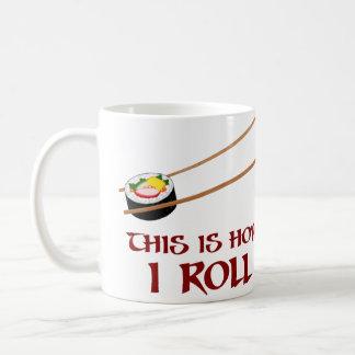 This Is How I Sushi Roll Coffee Mug