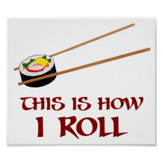 This Is How I Sushi Roll Poster