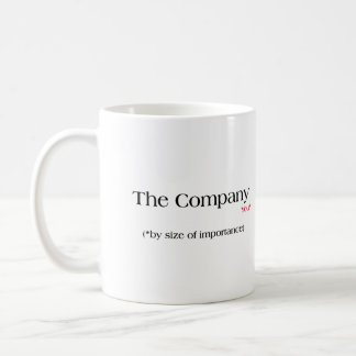 This is how important the company thinks you are coffee mug