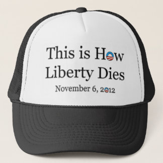 This is How Liberty Dies - Nov 6 - On White Trucker Hat