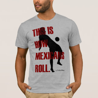 This is how Mexicans Roll T-Shirt