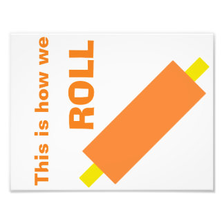 """This Is How We ROLL 8.5""""x11"""" Kitchen Wall Art Photo Print"""