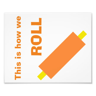 """This Is How We ROLL 8""""x10"""" Kitchen Wall Art Photo Print"""