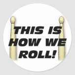 This Is How We Roll Classic Round Sticker
