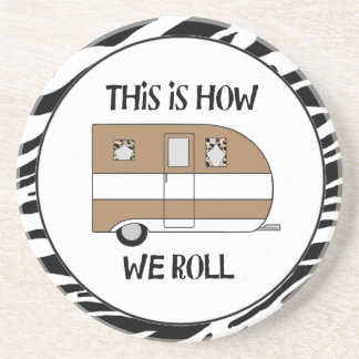 """""""This Is How We Roll"""" Drink Coaster"""