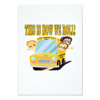 """This Is How We Roll 5"""" X 7"""" Invitation Card"""