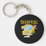 This Is How We Roll Keychain