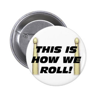 This Is How We Roll Pinback Buttons