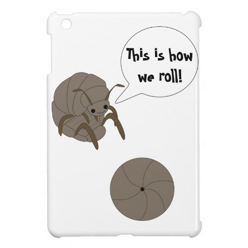This is How We Roll: Roly Poly Case iPad Mini Cases
