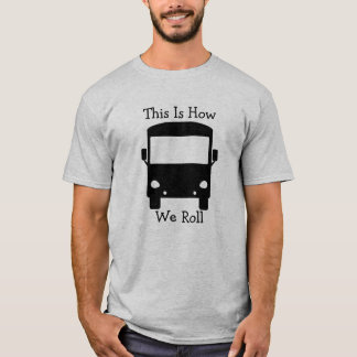 This Is How We Roll RV T-Shirt