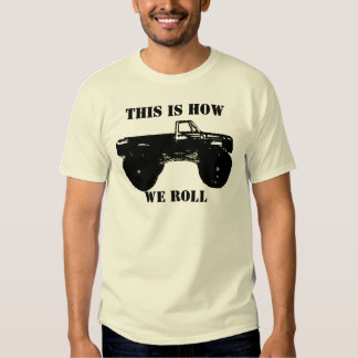 THIS IS HOW, WE ROLL SHIRT