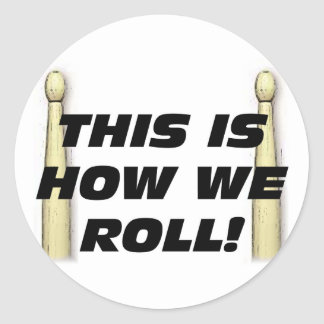 This Is How We Roll Round Sticker