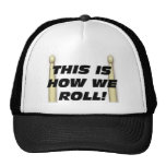 This Is How We Roll Trucker Hat