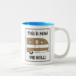 """""""This Is How We Roll"""" Two-Tone Coffee Mug"""