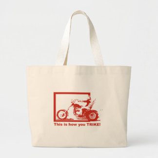 This Is How You Trike - Ride With Pride! Large Tote Bag