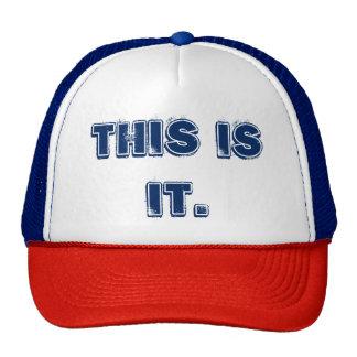 """THIS IS IT"" TRUCKER HAT. TRUCKER HAT"