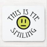 This is me smiling mouse pad