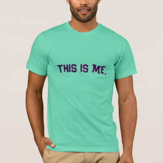 This is me. T-Shirt
