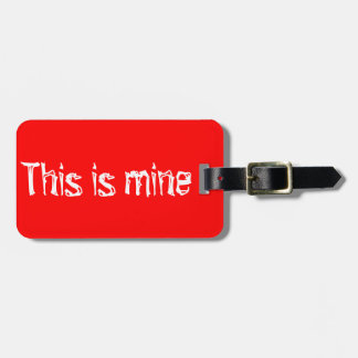 This is mine bag tag