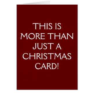 THIS IS MORE THAN JUST A CHRISTMAS CARD! CARD