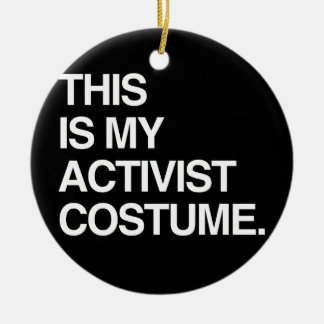 THIS IS MY ACTIVIST COSTUME CHRISTMAS TREE ORNAMENT
