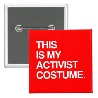 THIS IS MY ACTIVIST COSTUME PINBACK BUTTON