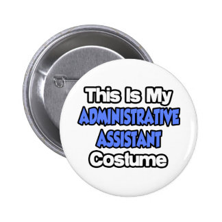 This Is My Administrative Assistant Costume Pin