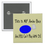 """""""This is MY Ambu Bag""""--Respiratory Therapist Gifts Pinback Buttons"""