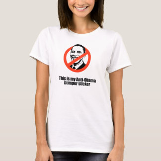 This is my Anti-Obama bumper sticker T-Shirt