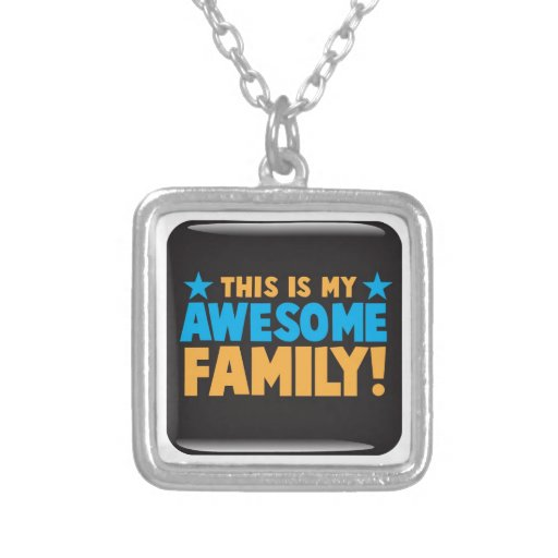 This is my AWESOME FAMILY! Necklaces